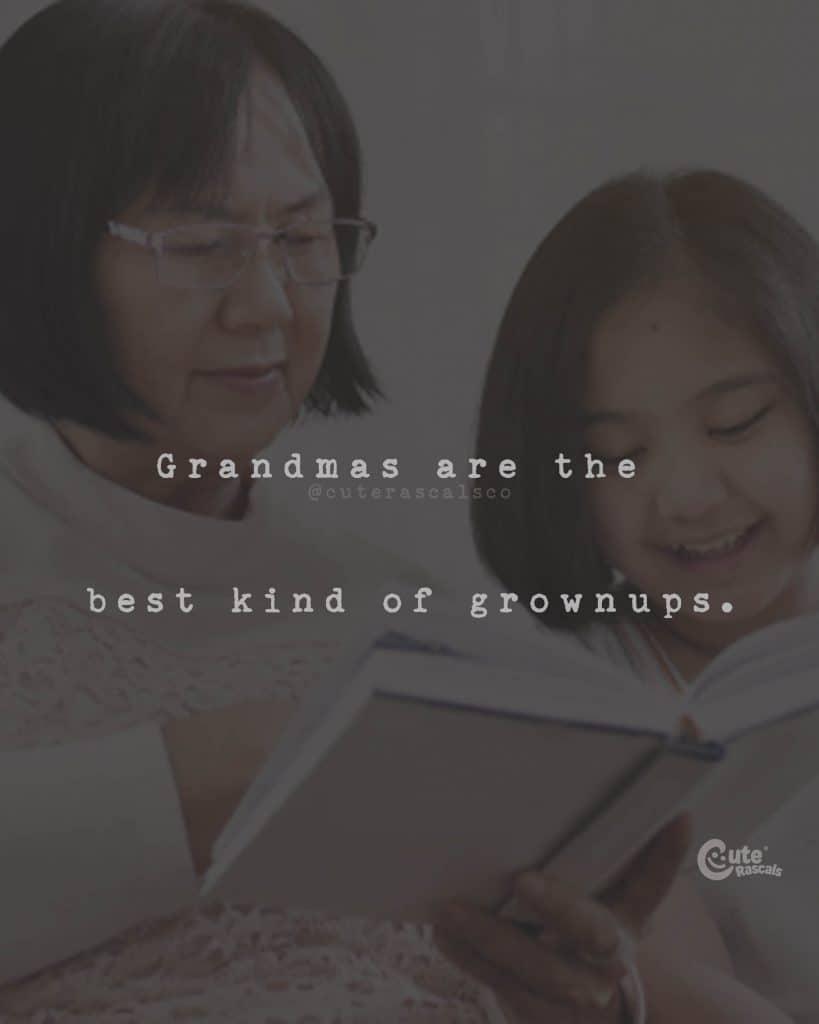 Grandmas are the best kind of grownups
