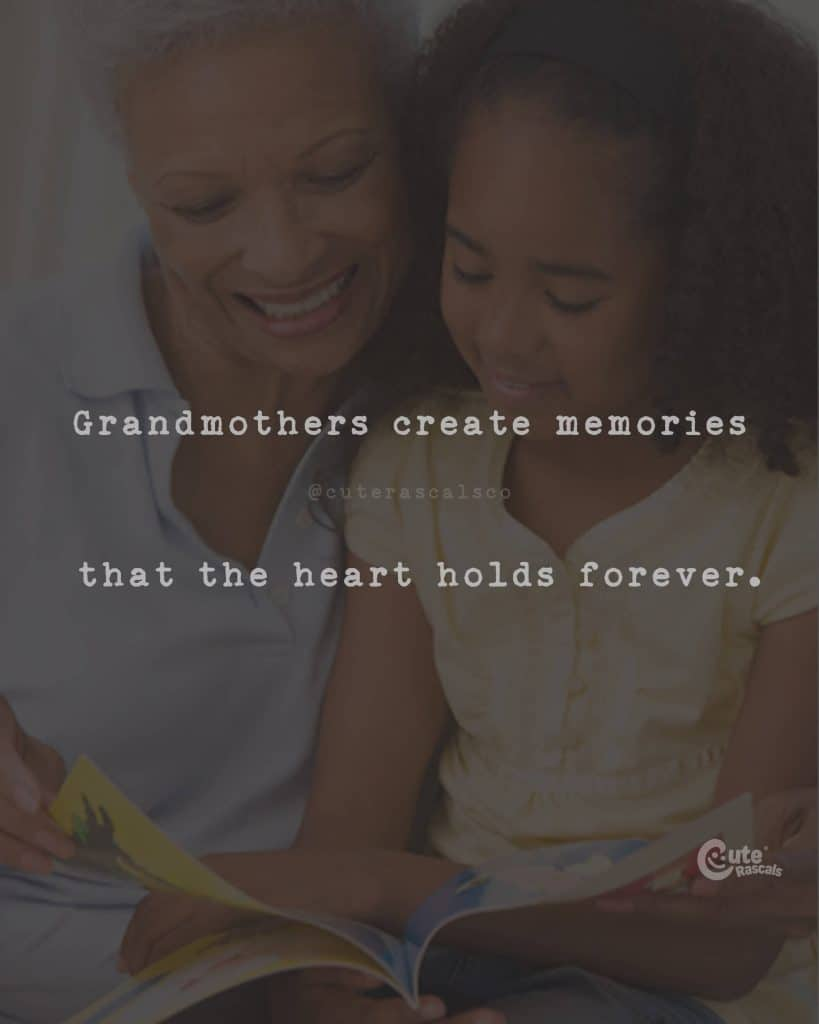 Grandmothers create memories that the heart holds forever