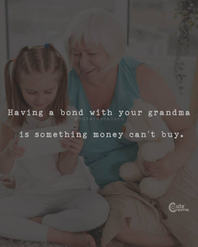 Having a bond with your grandma is something money can't buy