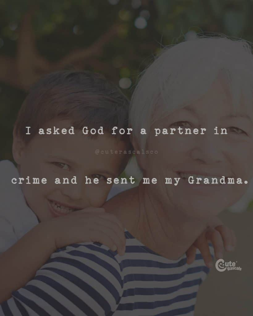 I asked God for a partner in crime and he sent me my Grandma