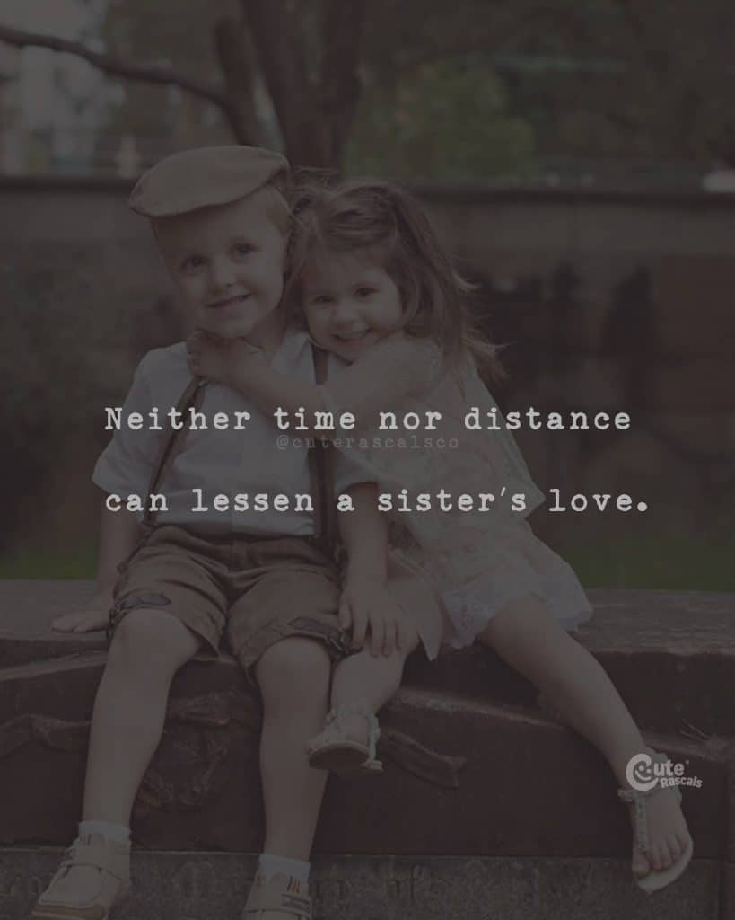 Neither time nor distance can lessen a sister's love