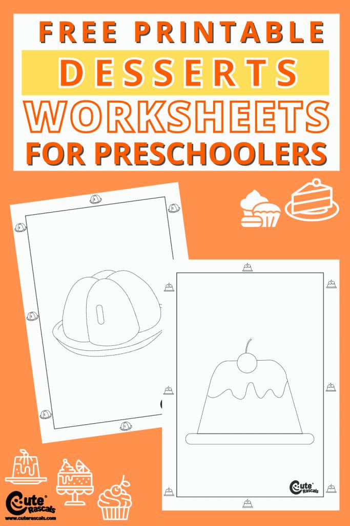 Free printable dessert themed worksheets for kids