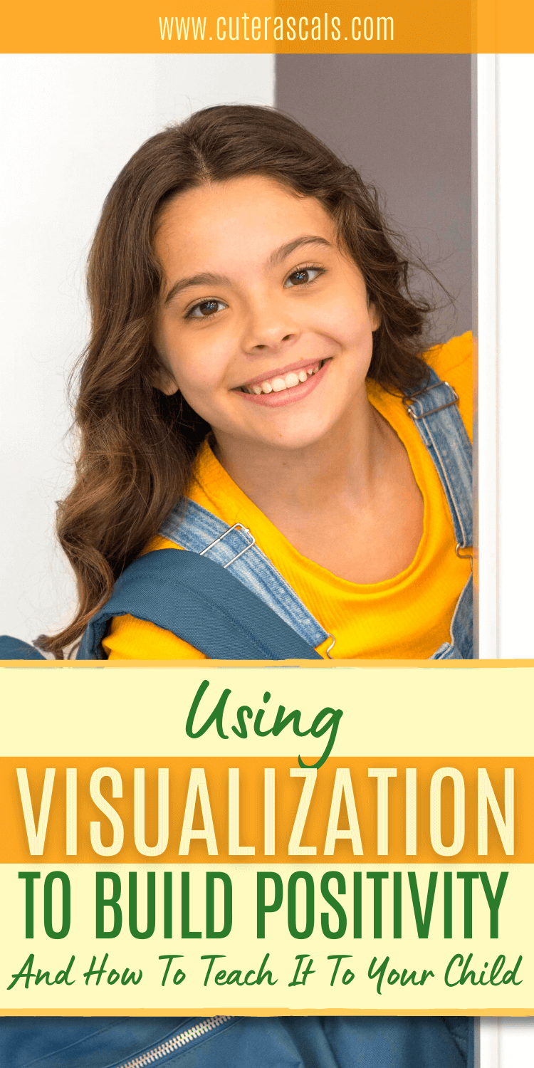 Using Visualization To Build Positivity And How To Teach It To Your Child