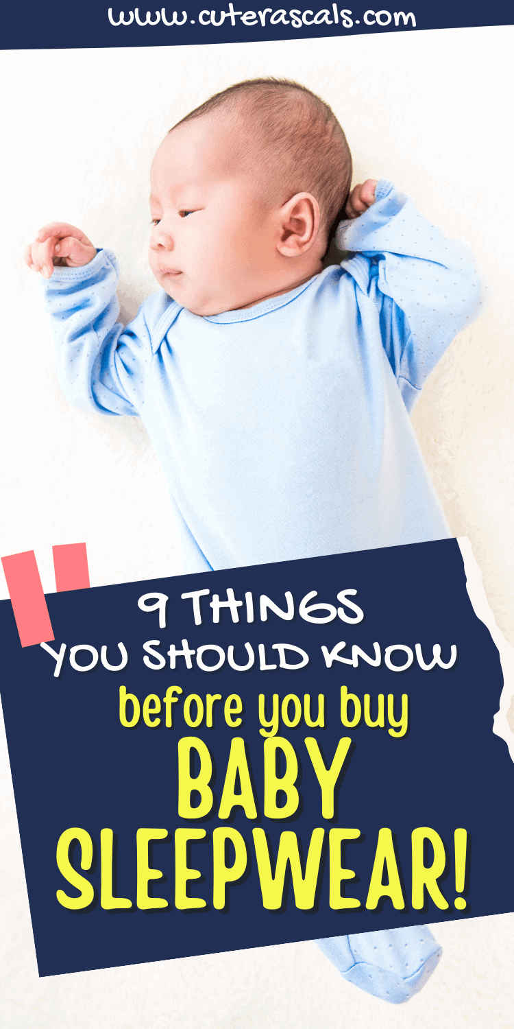 9 Things You Should Know Before You Buy Baby Sleepwear!