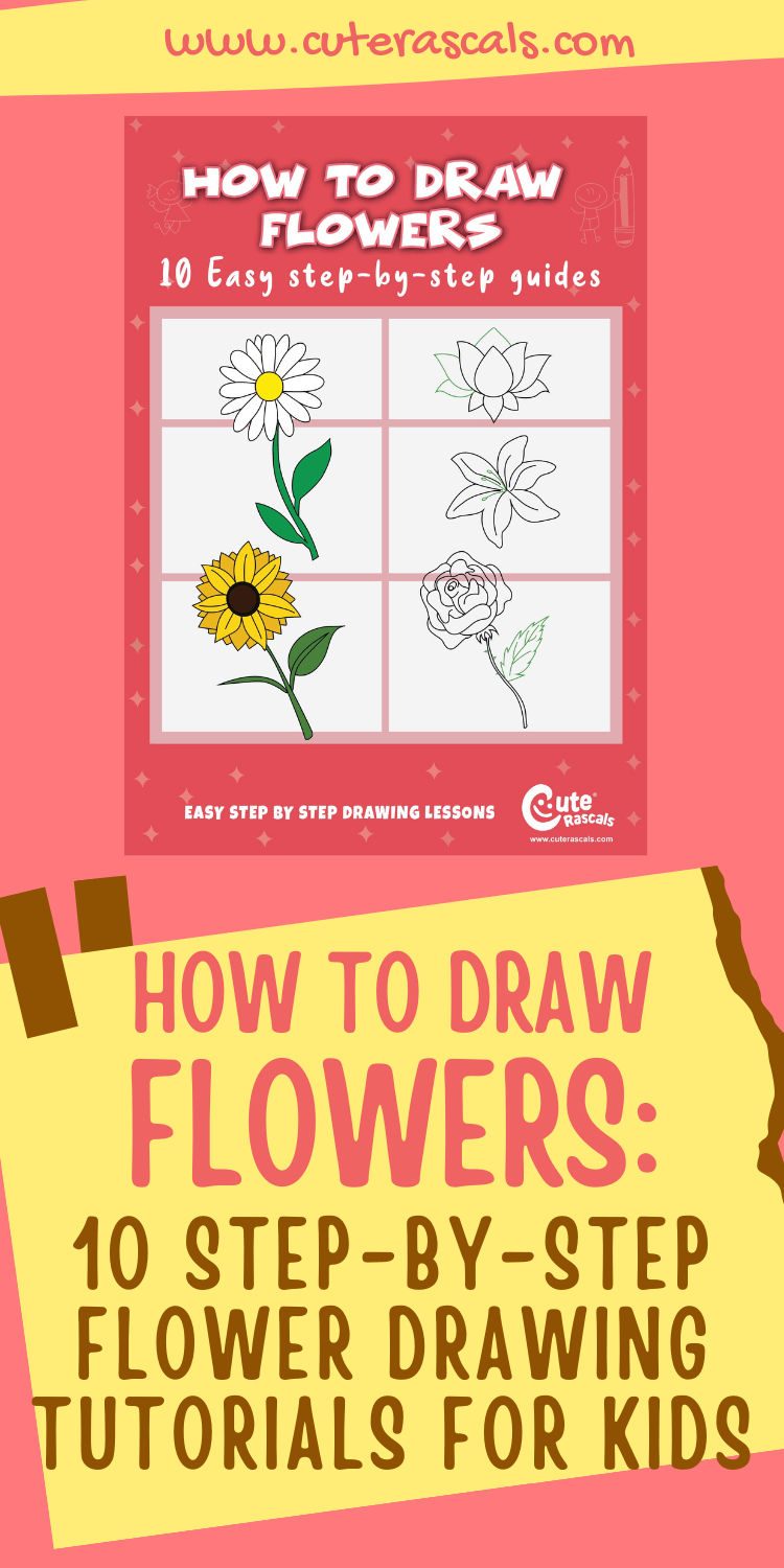 How To Draw Flowers: 10 Step-By-Step Flower Drawing Tutorials For Kids